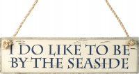 Blue & White Wooden Driftwood Sign with Worn Effect by Parlane (I Do Like to be by the Seaside)